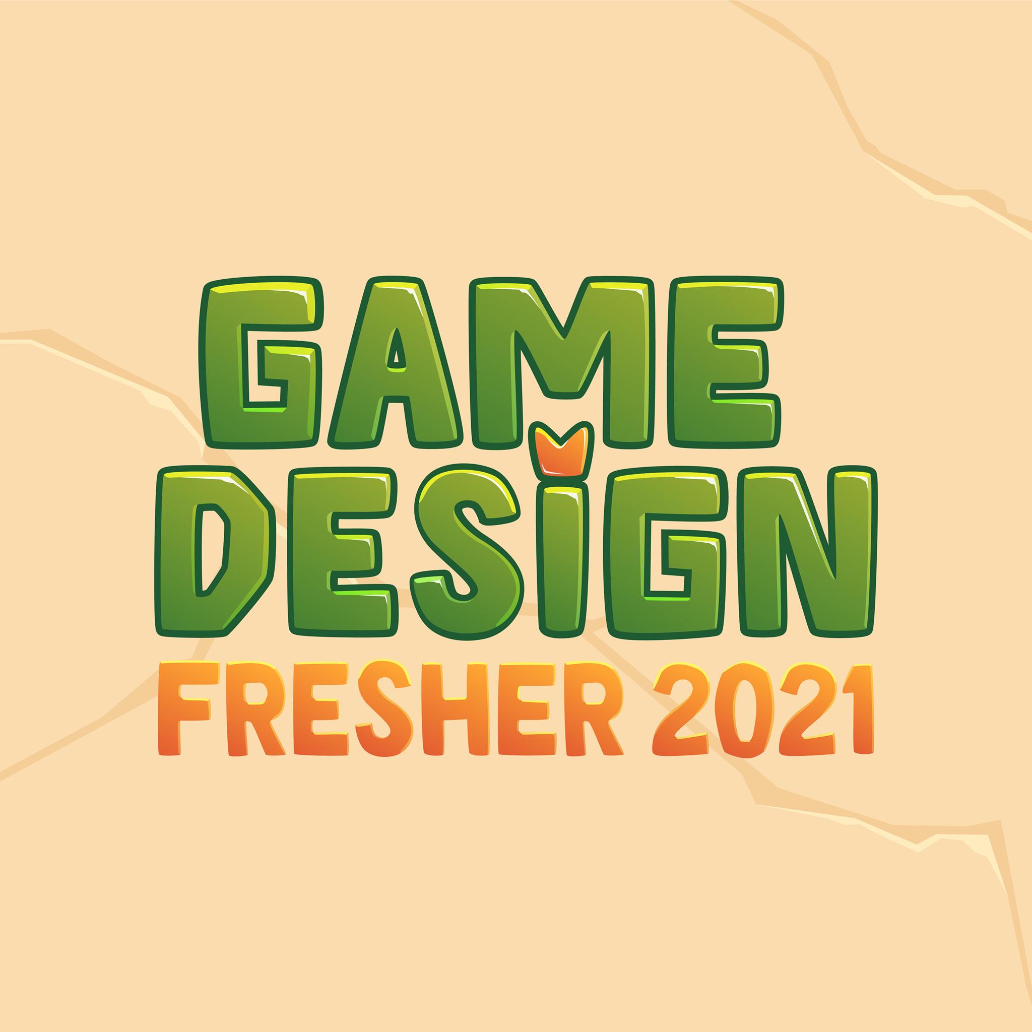 GAME DESIGN FRESHER